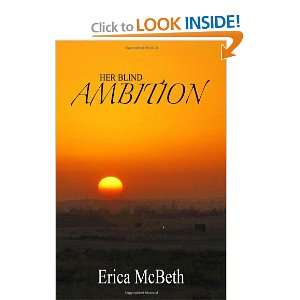 Her Blind Ambition: Erica McBeth: 9781461150923:  Books