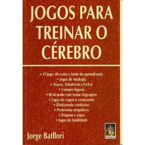 Jogos Para Treinar O Cerebro (9788573746655) Jorge