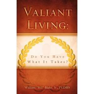 Valiant Living (9781607916376): Jr. Ph.DRS William Bill