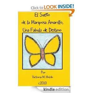 EL SUENO DE LA MARIPOSA AMARILLO, Una Fabula de Destino (Spanish