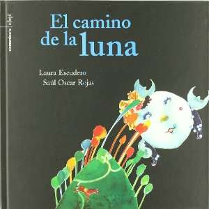 El camino de la luna/ The moon path (Bicho Bolita) (Spanish Edition)