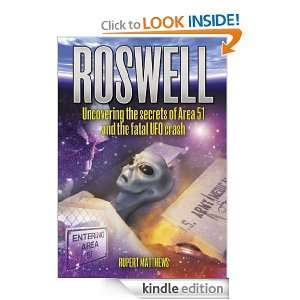 Roswell Uncovering the secrets of Area 51 and the fatal UFO crash