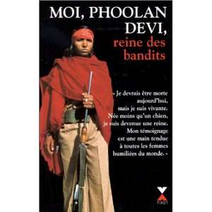 Devi, reine des bandits (French Edition) (9782876452398): Phoolan Devi