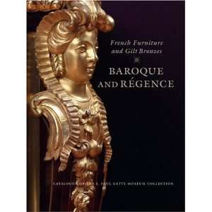 French Furniture and Gilt Bronzes Baroque and Regence, Catalogue of