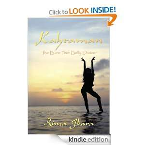 Kahraman: The Bare Feet Belly Dancer: Rima Jbara:  Kindle