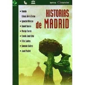 Historias de Madrid/ History of Madrid (Letra Grande) (Spanish Edition