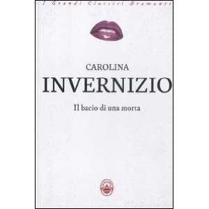 Il bacio di una morta (9788896146545): Carolina Invernizio