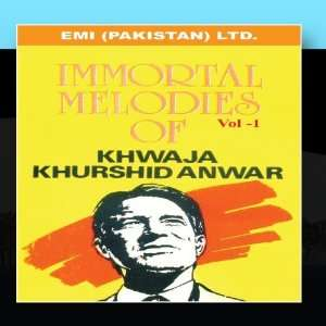 Immortal Melodies Of Khwaja Khurshid Anwar Vol  1: Khwaja