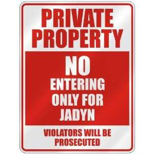 PRIVATE PROPERTY NO ENTERING ONLY FOR JADYN  PARKING