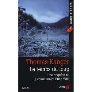 Le temps du loup (French Edition) (9782258078017) Thomas