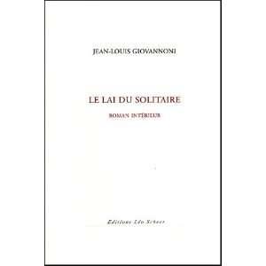 Le Lai du solitaire  Roman intéri (9782915280821