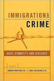 Immigration and Crime: Race, Ethnicity, and Violence, (0814757057), Jr