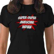 Super Duper Awesome Indian Shirts by Indian_Pride