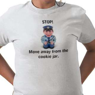 STOP! Move away from the cookie jar. Tshirt  Zazzle.co.uk