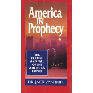 (the decline and fall of the american empire) dr. jack van impe