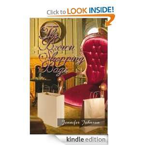 The Brown Shopping Bags: Jennifer Johnson:  Kindle Store