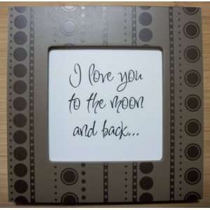 Kindred Hearts (6x6) Quote / Picture Frame: I love you to